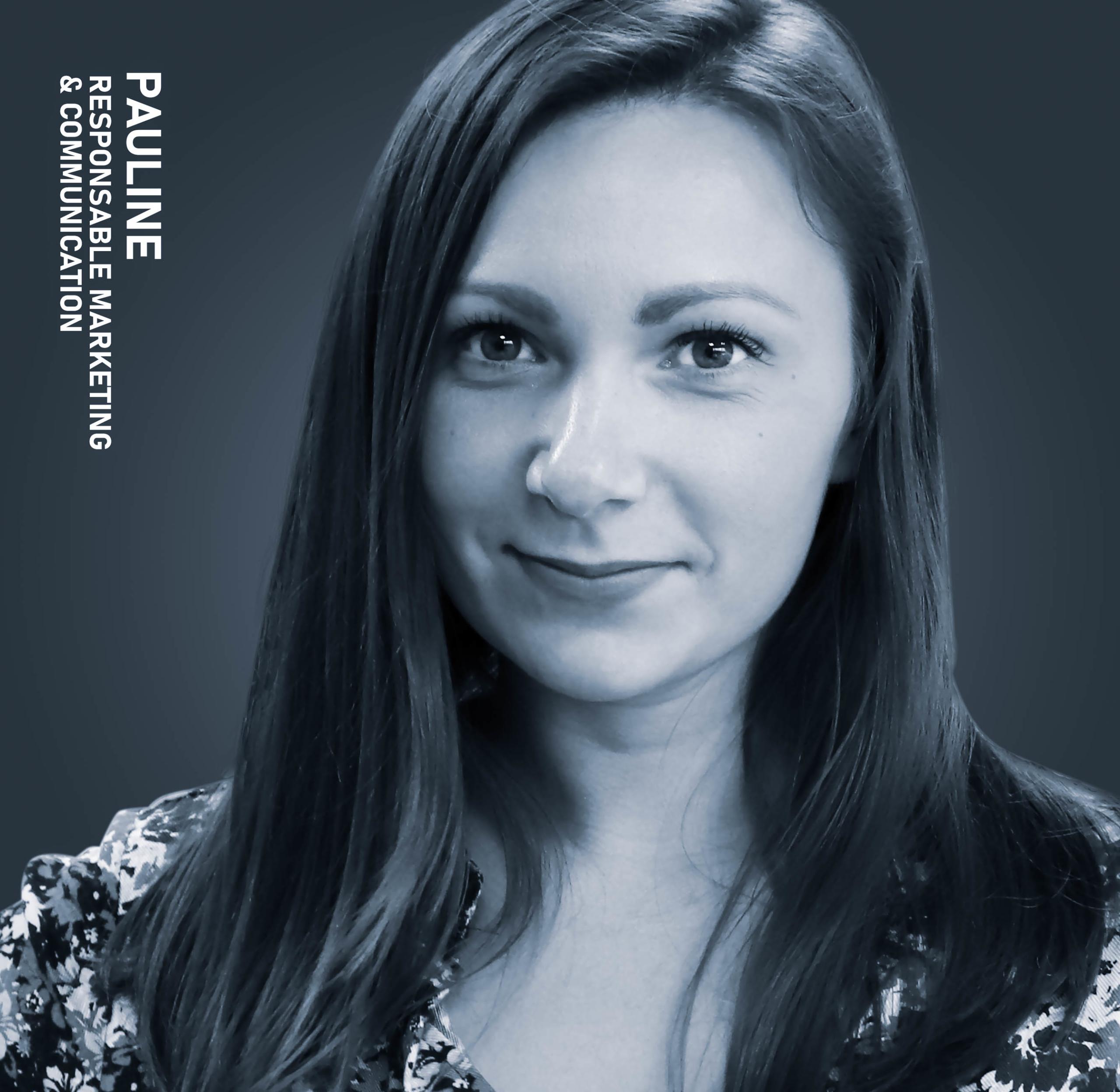Pauline, Responsable Marketing & Communication